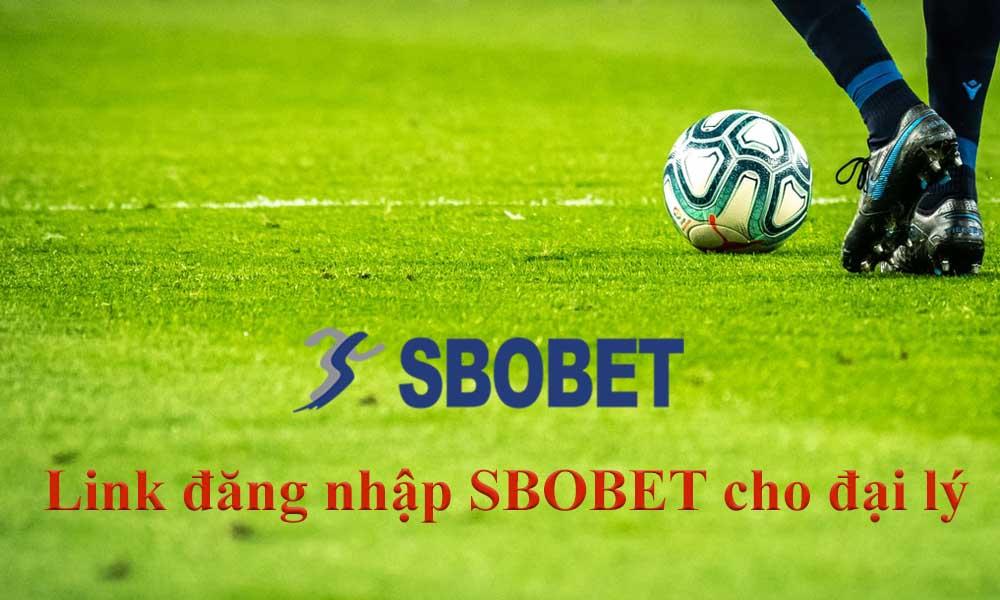 Link truy cập SBOBET cho đại lý