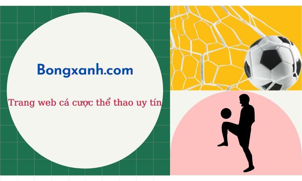 Giới thiệu về trang web cá cược Bongxanh.com