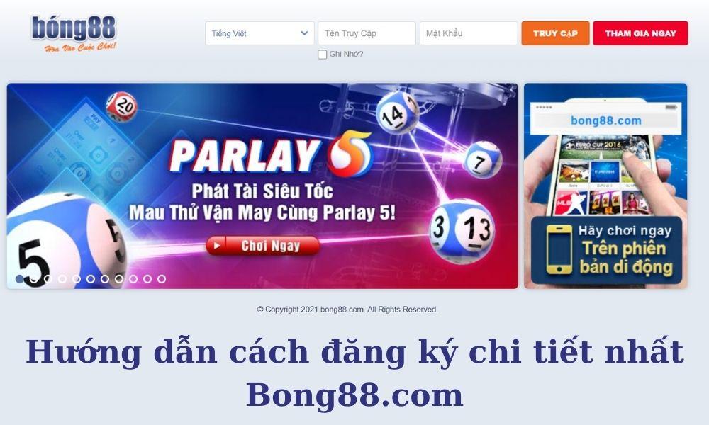 Hướng dẫn đăng ký tài khoản Bong88