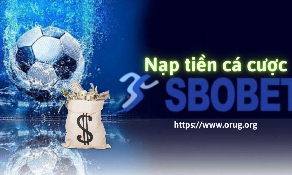 Nạp tiền cá cược vào SBOBET