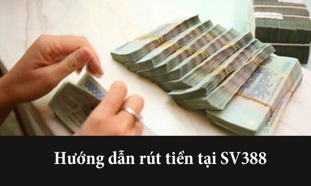 Rút tiền SV388 đơn giản